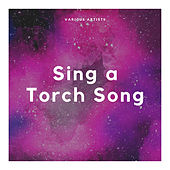 Sing a Torch Song von Various Artists