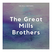 The Great Mills Brothers de The Mills Brothers