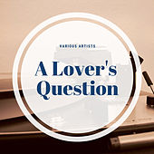 A Lover's Question de Various Artists