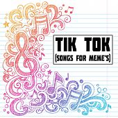 Tik Tok (Songs for Meme's) by Various Artists