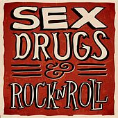 Sex, Drugs & Rock 'n Roll de Various Artists