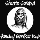 Ghetto Gospel: Sunday Service Rap von Various Artists
