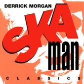 Ska Man Classics by Derrick Morgan
