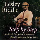 Step By Step - Lesley Riddle Meets The Carter Family: Blues, Country, And Sacred Songs by Mike Seeger