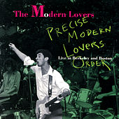 Precise Modern Lovers Order (Live In Berkeley And Boston) de The Modern Lovers