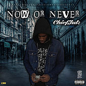 Now Or Never by ChiefJulz