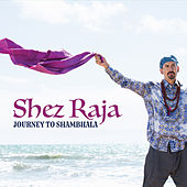 Journey to Shambhala de Shez Raja