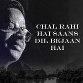 Chal Rahi Hai Saans Dil Bejaan Hai de Musafir