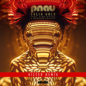 Solid Gold (Kilter Remix) by PNAU