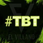 #Tbt von El Villano