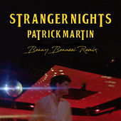 Stranger Nights (Benny Benassi Remix) by Patrick Martin