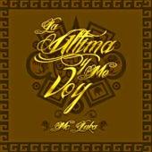 La Ultima y Me Voy by MC Luka
