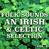 Folk Sounds: An Irish & Celtic Selection vol. 1 by Various Artists