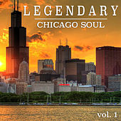 Legendary Chicago Soul vol. 1 by Various Artists