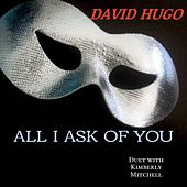 All I Ask of You (feat. Kimberly Mitchell) by David Hugo
