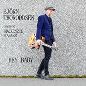 Hey Baby (feat. Mackenzie Wasner) von Björn Thoroddsen