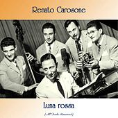 Luna rossa (All Tracks Remastered) by Renato Carosone