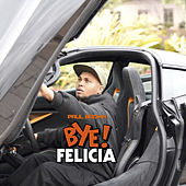 Bye Felicia by Paul Brown