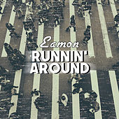 Runnin' Around di Eamon