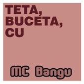 Teta, Buceta, Cu von MC Bangu