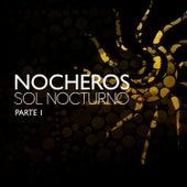 Sol Nocturno, Pt. 1 by Los Nocheros