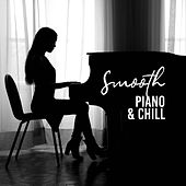 Smooth Piano & Chill (Amazing Background Music) by Piano Jazz Background Music Masters