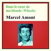 Dans le cœur de ma blonde (wheels) de Marcel Amont