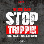Stop Trippin de Gijoe_omg