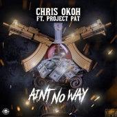 Ain't No Way de Chris Okoh