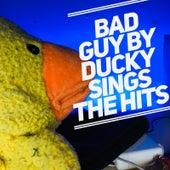 Bad Guy de Ducky Sings The Hits