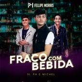 Fraco Com Bebida von Fellipe Morais