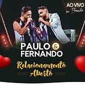 Relacionamento Aberto: Ao Vivo em Brasília von Paulo e Fernando