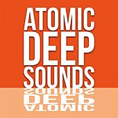 Atomic Deep Sounds by Various Artists
