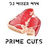 Prime Cuts von DJ Mixer Man