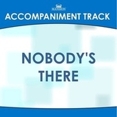 Nobody's There by Mansion Accompaniment Tracks