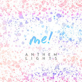 Me! by Anthem Lights