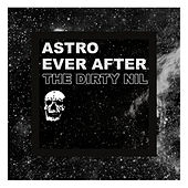 Astro Ever After de The Dirty Nil