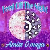 Feed off the Night de Amiss O.Mega