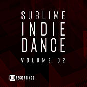 Sublime Indie Dance, Vol. 02 - EP di Various Artists