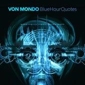 Blue Hour Quotes by Von Mondo