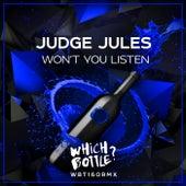 Won't You Listen von Judge Jules
