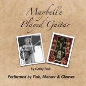 Maybelle Played Guitar de Fink, Marxer, Gleaves