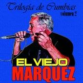 Trilogía de Cumbias (Vol. 2) von El Viejo Márquez
