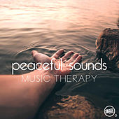 Peaceful Sounds, Music Therapy by Various Artists