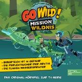 Biberteich ist in Gefahr / Die Perlentaucher der Arktis / Die flinken Wassersprinter (Das Original-Hörspiel zur TV-Serie) von Go Wild! - Mission Wildnis