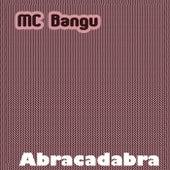 Abracadabra von MC Bangu