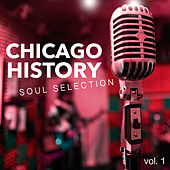 Chicago History Soul Selection vol. 1 de Various Artists