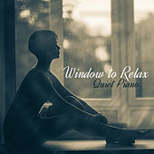 Window to Relax: Quiet Piano, Calm Moment for You, Sleep Therapy, Studying by Various Artists