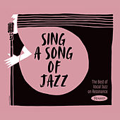 Sing a Song of Jazz: The Best of Vocal Jazz on Resonance de Various Artists
