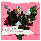 New Songs For Old Problems by Middle Kids